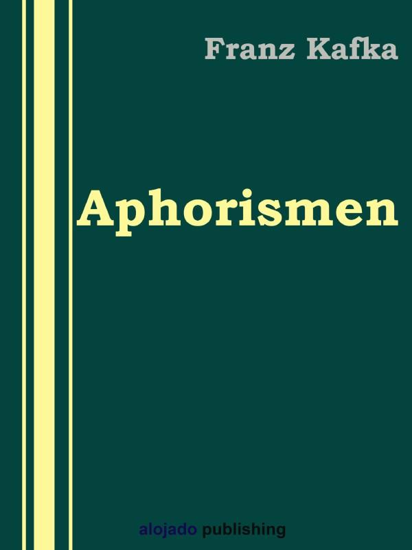 Franz Kafka Aphorismen