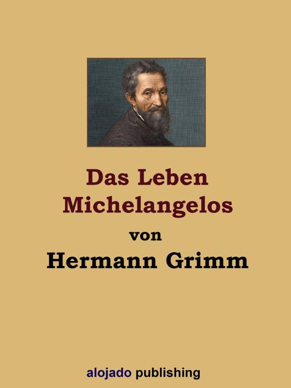 Hermann Grimm Das Leben Michelangelos