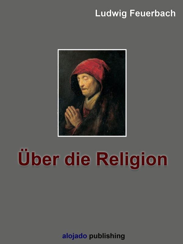Ludwig Feuerbach Das Wesen der Religion Natur als Urgrund der Religion