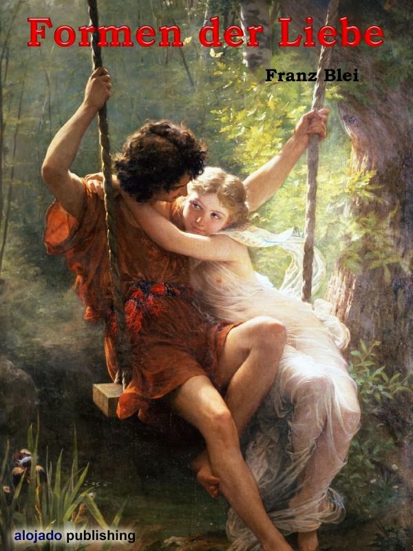 Franz Blei Formen der Liebe