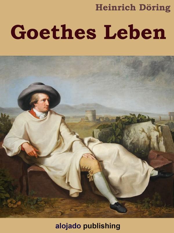 Heinrich Döring Goethes Leben