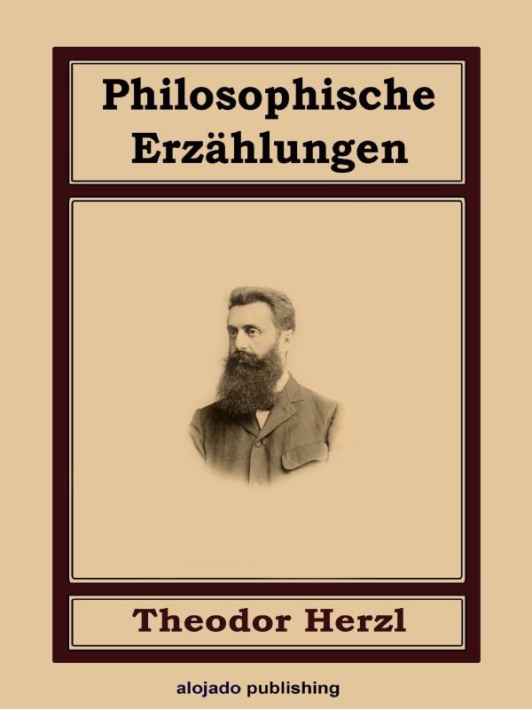 Theodor Herzl Philosophische Erzählungen