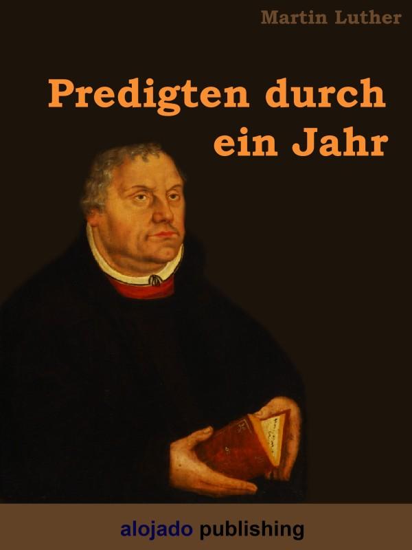 Martin Luther Predigten durch ein Jahr