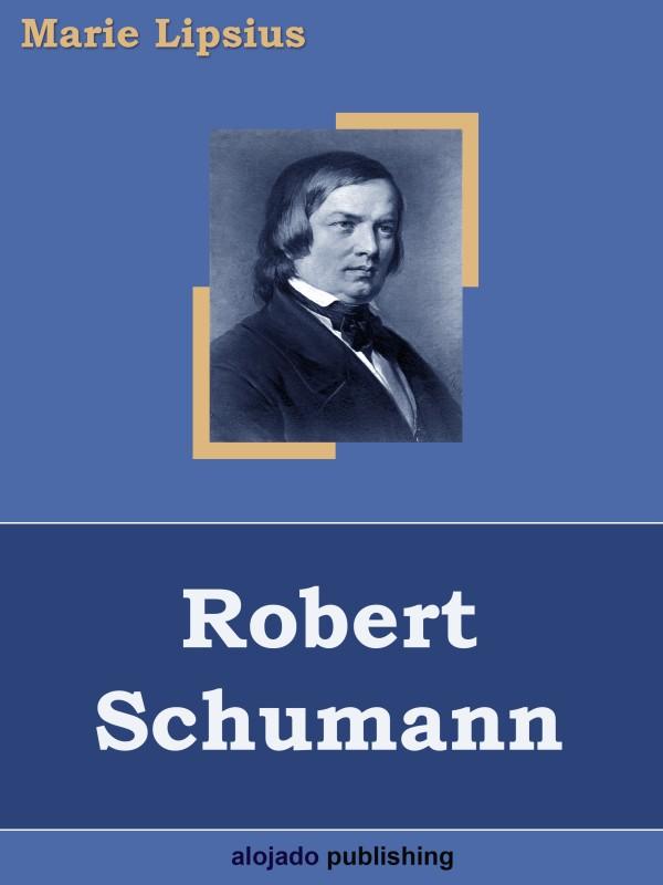 Marie Lipsius Robert Schumann
