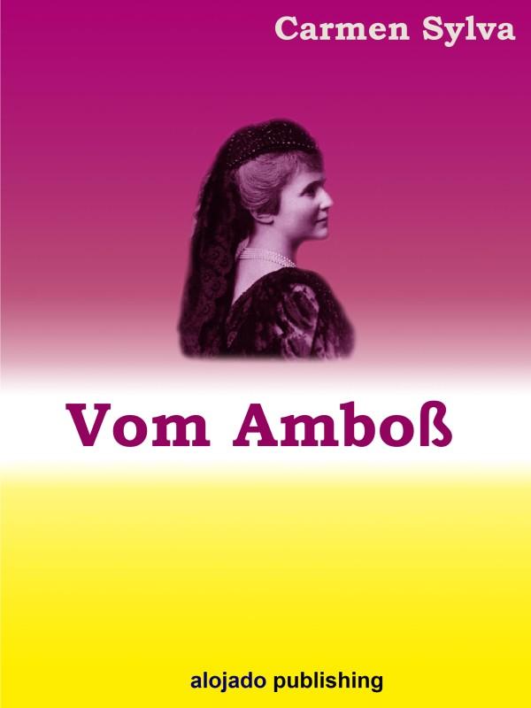 Carmen Sylva Vom Amboß