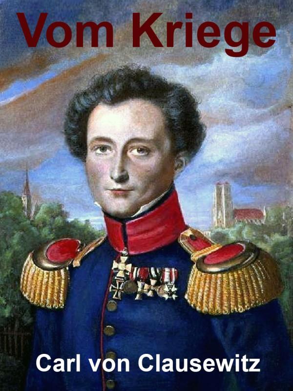 Carl von Clausewitz Vom Kriege
