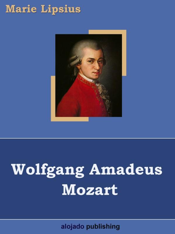 Marie Lipsius Wolfgang Amadeus Mozart